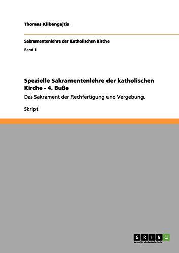 Spezielle Sakramentenlehre Der Katholischen Kirche - 4. Busse: Thomas Klibengajtis