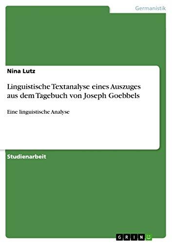 Linguistische Textanalyse Eines Auszuges Aus Dem Tagebuch Von Joseph Goebbels: Nina Lutz