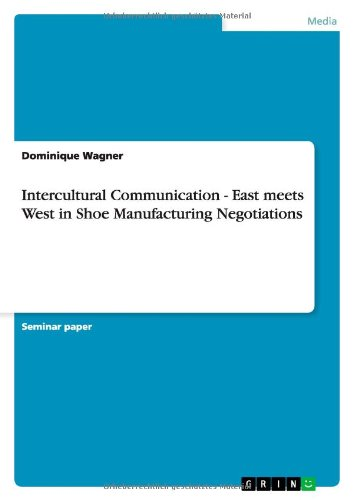 Intercultural Communication - East Meets West in Shoe Manufacturing Negotiations: Dominique Wagner