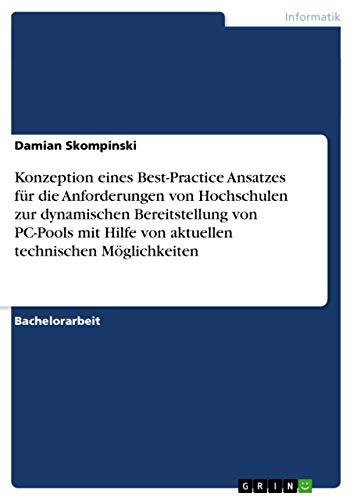Konzeption Eines Best-Practice Ansatzes Fur Die Anforderungen Von Hochschulen Zur Dynamischen ...