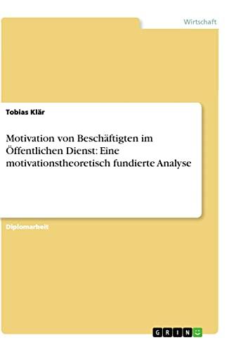 Motivation Von Beschaftigten Im Offentlichen Dienst: Eine Motivationstheoretisch Fundierte Analyse ...