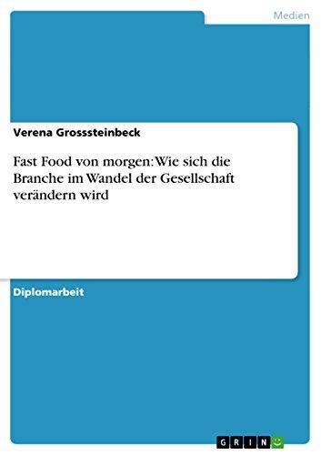 Fast Food von morgen: Wie sich die Branche im Wandel der Gesellschaft verändern wird: Verena ...