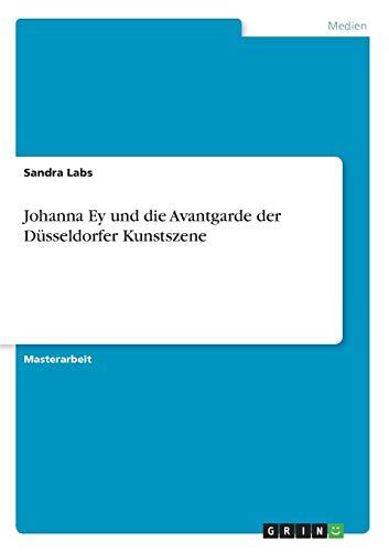 9783656182467: Johanna Ey Und Die Avantgarde Der Dusseldorfer Kunstszene (German Edition)