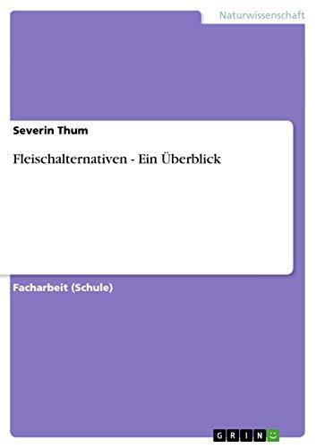9783656183228: Fleischalternativen - Ein Überblick (German Edition)
