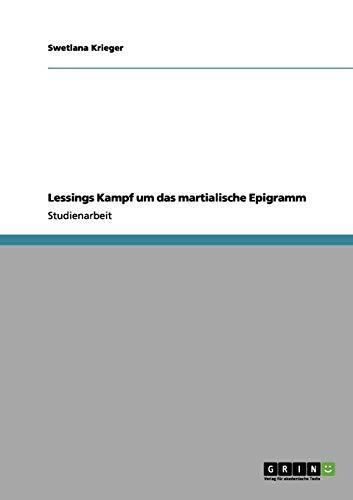 Lessings Kampf Um Das Martialische Epigramm: Swetlana Krieger