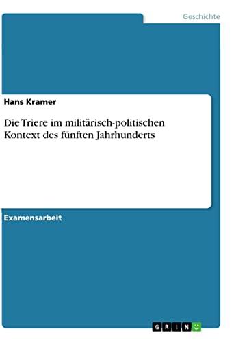 9783656189367: Die Triere im militärisch-politischen Kontext des fünften Jahrhunderts (German Edition)