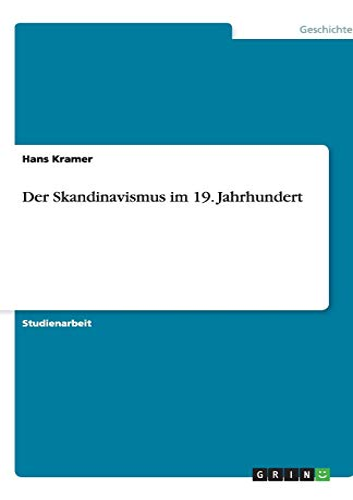 Der Skandinavismus Im 19. Jahrhundert: Hans Kramer