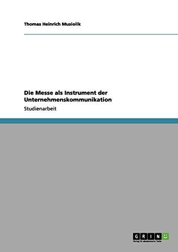 Die Messe ALS Instrument Der Unternehmenskommunikation: Thomas Heinrich Musiolik