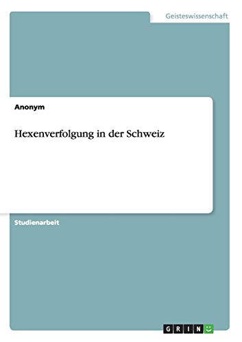9783656194811: Hexenverfolgung in der Schweiz (German Edition)