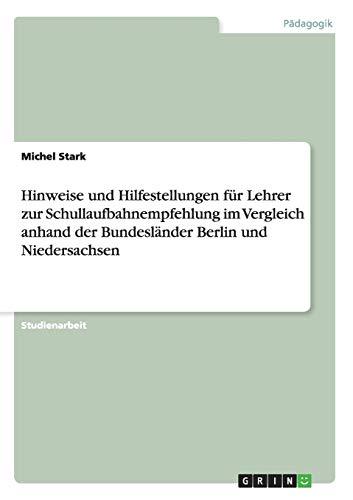 9783656195337: Hinweise und Hilfestellungen für Lehrer zur Schullaufbahnempfehlung im Vergleich anhand der Bundesländer Berlin und Niedersachsen (German Edition)