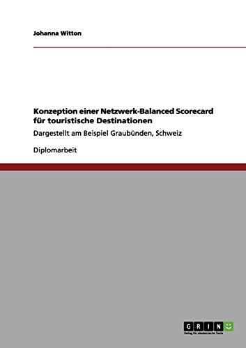 9783656196730: Konzeption einer Netzwerk-Balanced Scorecard für touristische Destinationen (German Edition)