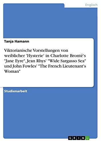 Viktorianische Vorstellungen von weiblicher 'Hysterie' in Charlotte: Tanja Hamann