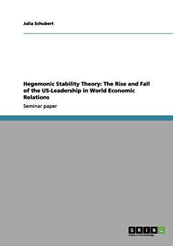 Hegemonic Stability Theory: The Rise and Fall: Schubert, Julia