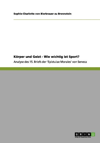 9783656207276: K�rper und Geist - Wie wichtig ist Sport?: Analyse des 15. Briefs der 'Epistulae Morales' von Seneca
