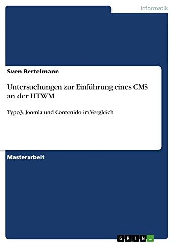 Untersuchungen zur Einführung eines CMS an der HTWM: Sven Bertelmann
