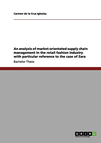 9783656209140: Zara: An analysis of market-orientated supply chain management in the retail fashion industry