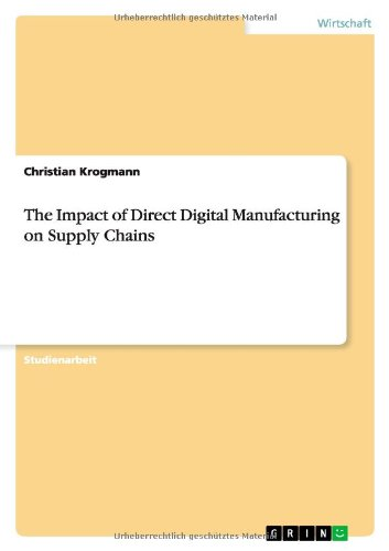 9783656210931: The Impact of Direct Digital Manufacturing on Supply Chains (German Edition)
