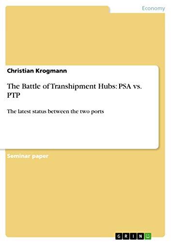 9783656212706: The Battle of Transhipment Hubs: PSA vs. PTP