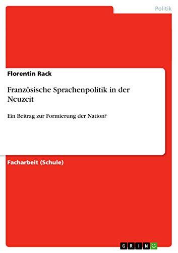 Franzosische Sprachenpolitik in Der Neuzeit: Florentin Rack
