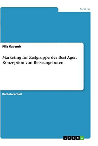 9783656216056: Marketing für Zielgruppe der Best Ager: Konzeption von Reiseangeboten