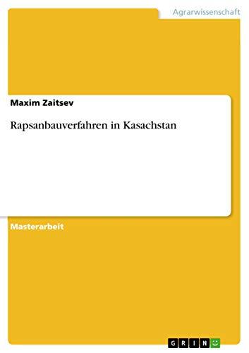Rapsanbauverfahren in Kasachstan: Maxim Zaitsev
