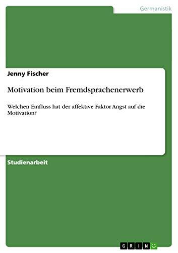 9783656216575: Motivation beim Fremdsprachenerwerb (German Edition)