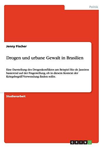 Drogen Und Urbane Gewalt in Brasilien: Jenny Fischer
