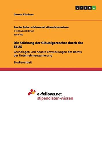 9783656218609: Die Stärkung der Gläubigerrechte durch das ESUG (German Edition)