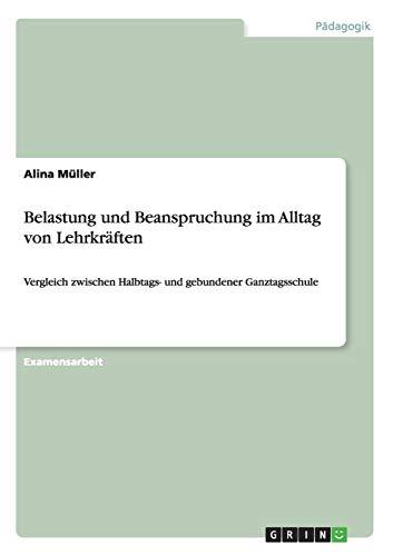 9783656219255: Belastung und Beanspruchung im Alltag von Lehrkräften (German Edition)