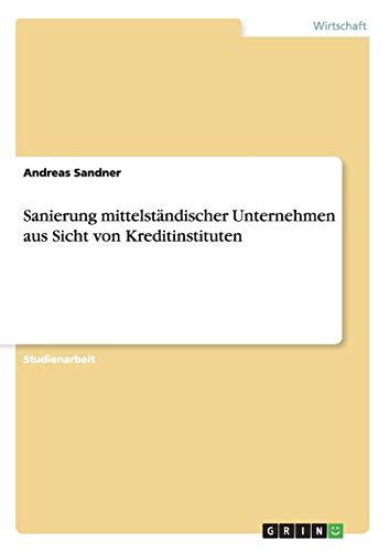 Sanierung Mittelstandischer Unternehmen Aus Sicht Von Kreditinstituten: Andreas Sandner