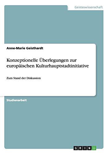 9783656226970: Konzeptionelle Uberlegungen Zur Europaischen Kulturhauptstadtinitiative
