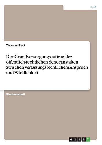 Der Grundversorgungsauftrag Der Offentlich-Rechtlichen Sendeanstalten Zwischen ...