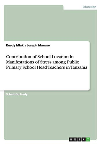 9783656227830: Contribution of School Location in Manifestations of Stress among Public Primary School Head Teachers in Tanzania