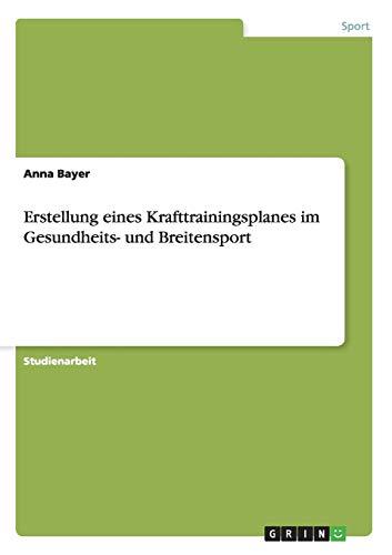 Erstellung Eines Krafttrainingsplanes Im Gesundheits- Und Breitensport: Anna Bayer