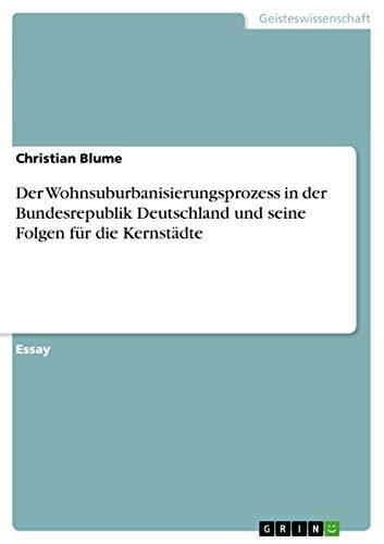 Der Wohnsuburbanisierungsprozess in Der Bundesrepublik Deutschland Und: Christian Blume