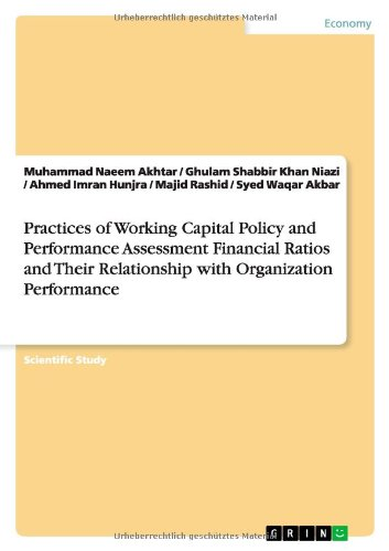 Practices of Working Capital Policy and Performance: Muhammad Naeem Akhtar;