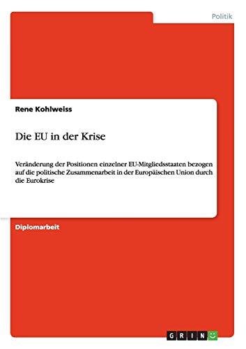 Die Eu in Der Krise: Rene Kohlweiss