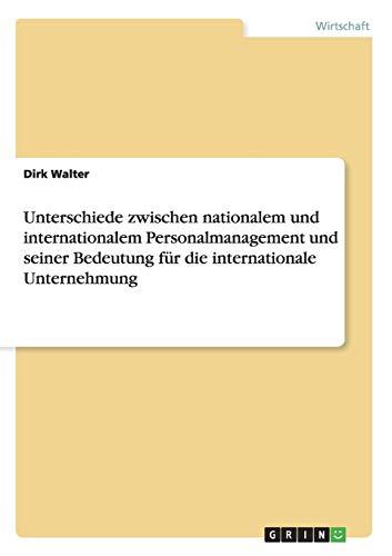 Unterschiede Zwischen Nationalem Und Internationalem Personalmanagement Und Seiner Bedeutung Fur ...