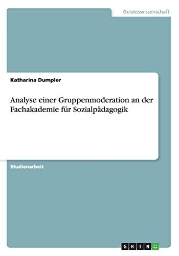 9783656244943: Analyse einer Gruppenmoderation an der Fachakademie für Sozialpädagogik