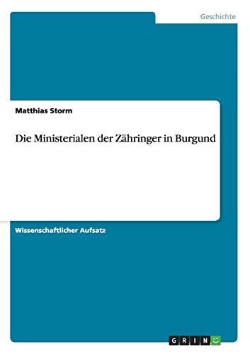 Die Ministerialen Der Zahringer in Burgund: Matthias Storm