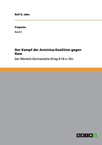 Der Kampf der Arminius-Koalition gegen Rom: Ralf G. Jahn
