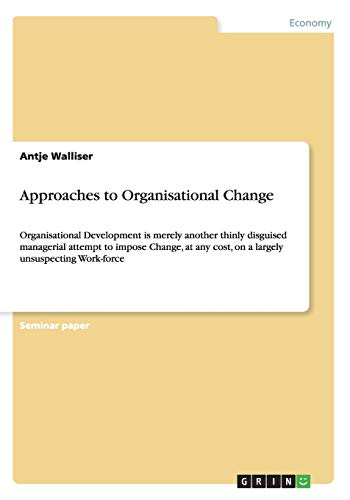 Approaches to Organisational Change: Antje Walliser