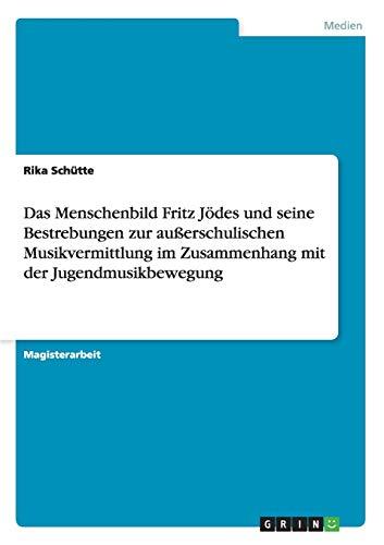 Das Menschenbild Fritz Jodes Und Seine Bestrebungen Zur Ausserschulischen Musikvermittlung Im ...