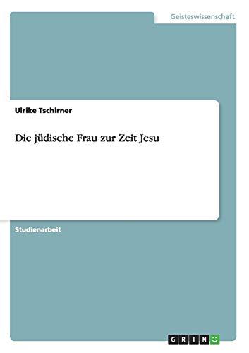Die Judische Frau Zur Zeit Jesu: Ulrike Tschirner