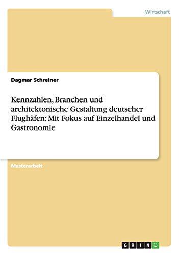Kennzahlen, Branchen Und Architektonische Gestaltung Deutscher Flughafen: Mit Fokus Auf ...