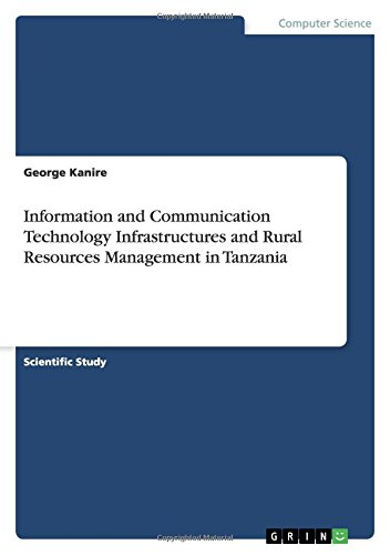 Information and Communication Technology Infrastructures and Rural Resources Management in Tanzania...
