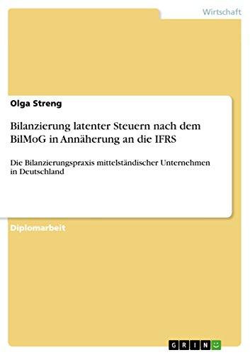 Bilanzierung Latenter Steuern Nach Dem Bilmog in Annaherung an Die Ifrs: Olga Streng
