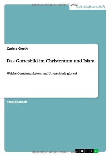 9783656253204: Das Gottesbild im Christentum und Islam: Welche Gemeinsamkeiten und Unterschiede gibt es?