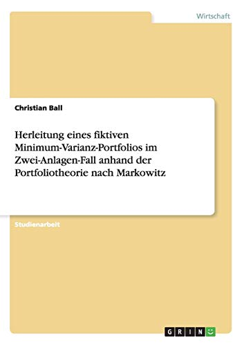 Herleitung Eines Fiktiven Minimum-Varianz-Portfolios Im Zwei-Anlagen-Fall Anhand Der ...
