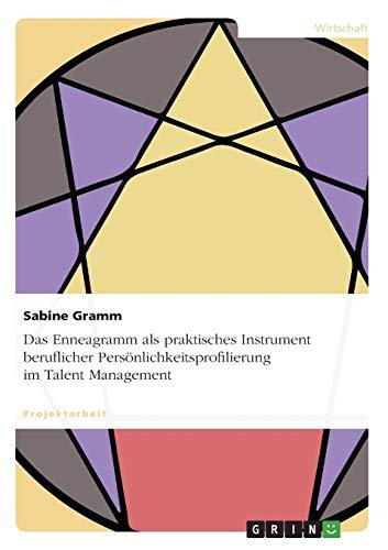 Das Enneagramm als praktisches Instrument beruflicher Persönlichkeitsprofilierung im Talent ...